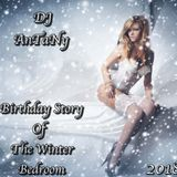 AnTaNy - Birthday Story Of The Winter Bedroom (Exclusive Promo Mix 2018)