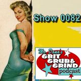 Mr. Dana's GRIT GRUB & GRIND Show 0082