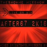 THESHOWME MIXSHOW AFTER67(2K16)LIVE ON AIR-PT.II.MIX
