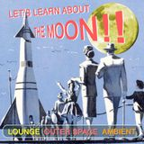 LET'S LEARN ABOUT THE MOON!!