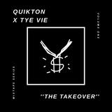 QUIKTON & TYE VIE - THE TAKEOVER vol. 1 (2019)