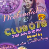 Club 078 present Weekendvibes 006 mixed by André van den Dikkenberg for Radio078.fm #house Club 078