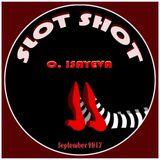 O. ISAYEVA - Slot Shot (September 2017)