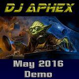DJ Aphex - May 2016 Demo Mix