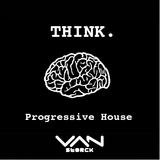 THINK@ProgressiveHouseVanStorckMix