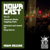 "Nowa Cloudcast vol 22 - ""Jamaican Beats Juggling Style"" Selected and Mixed by King Horror"