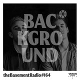 theBasement Radio #164 - Background Guest Mix