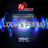 Nick E Louder Presents the LOUD & PROUD Show on Mutha FM - 4th May 2018