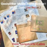 Oasis@Bar Music 100th Special Live Rec 2019.1.13. pt.2 Navigated by Calm