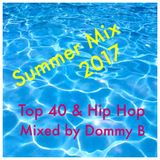 Summer 2017 mix | Top 40 N Hip Hop | MSE DJ Dommy B