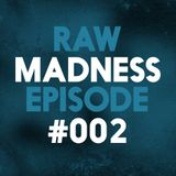 Raw Madness Episode #002   Guest Mix by Bestia   Raw Hardstyle 2016   Goosebumpers