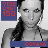Oshana @ Vibecast Sessions #150 - VibeFM Romania