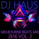 DJ Haus pres. Melbourne Beats Mix 2k16 vol. 2