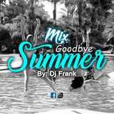 Mix Goodbye Summer [ - Dj Frank - ]