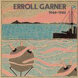 1120 Errol Garner 1944 - 46 // musica gatuna