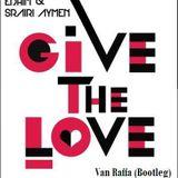 Srairi Aymen & Edhim  Vs Mat Coast & Johan - Give The Love ( Van Raffa Bootleg)