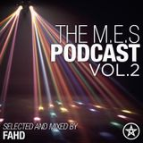 The M.E.S Podcast Vol 2 Mixed By Fahd