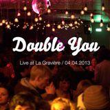 Double You Live @Feed Your Soul - La Gravière (04.04.2013)