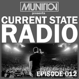 Current State Radio 012 with DJ Munition