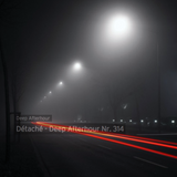 Détaché - Deep Afterhour Nr. 314