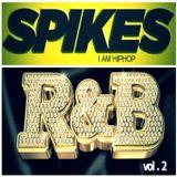 DJ SPIKES PRESENT : R&B MIXTAPE vol 2