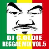 DJ G.OLDIE REGGAE MIX VOL5
