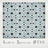 Radio Bounce #275 (w/ Dead Disco, xPanda, Capsun, Corey Chase, D'angelo ..)