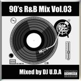 90's R&B Mix Vol.03 (Mixed by DJ U.D.A)