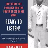 2 The Corruptible Seed Part 2 with Man Of God, the unparalleled Rev Mac Donald Phulusa speaking from