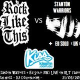 """Rock Like This"" Radio w. Citizen.com - KISS FM - 21/03/2013 - Ed Solo + Stanton Warriors (UK) LIVE"