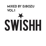 SWISHH Mixtape Vol.1 Mixed By DJ BOZU