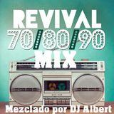 REVIVAL 70-80-90 MIX Mezclado por DJ Albert