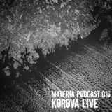Materia Podcast 016 Korova Live