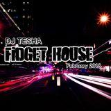 TESHA - FIDGET | HOUSE / 02-2013