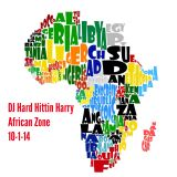 DJ Hard Hittin Harry presents African Zone - 10-1-14