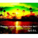 Dj E.G.L  Reggae Ladies Riddim Collection Vol 1