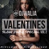 VALENTINES SLOW JAMZ SPECIAL VOL 2 @djwaliauk