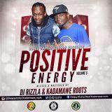 POSITIVE ENERGY-VOL.5 (DJ RIZZLA & KADAMAWE ROOTS)