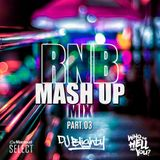 #RNBMashUp Part.03 // R&B, Hip Hop, Dancehall & U.K. // Instagram: djblighty