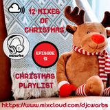 12 Mixes Of Christmas: Episode 12: Christmas Playlist