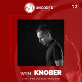Uncoded Radio Present Uncoded Session #EP12 by Knober