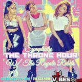 CLASSIC!! THE THRONE HOUR W/ THE ROYALE REBELS X SYMPLICITY BK