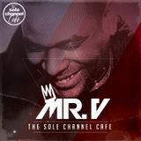 SCC279 - Mr. V Sole Channel Cafe Radio Show - August 29th 2017 - Hour 1
