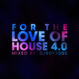 For The Love of House 4.0