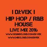 HIP HOP / R&B / HOUSE LIVE MIX 2016