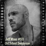 Jeff Maas #50 - Old School Deephouse