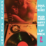 Feelin' Alright Pt 2: Soul & Blues LP Mix