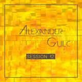 Alexander Guilc DJ: Session 12