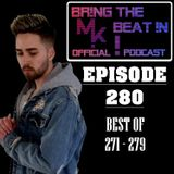 BR!NG THE BEAT !N Official Podcast [SPECIAL Episode 280; BEST OF 271-279]