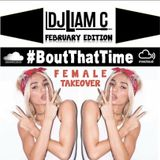 #BoutThatTime - Female Takeover - February Edition 2016